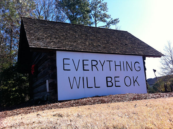 "Like the artwork on the barn at the Spruill Center tells us, ""Everything will be OK""."